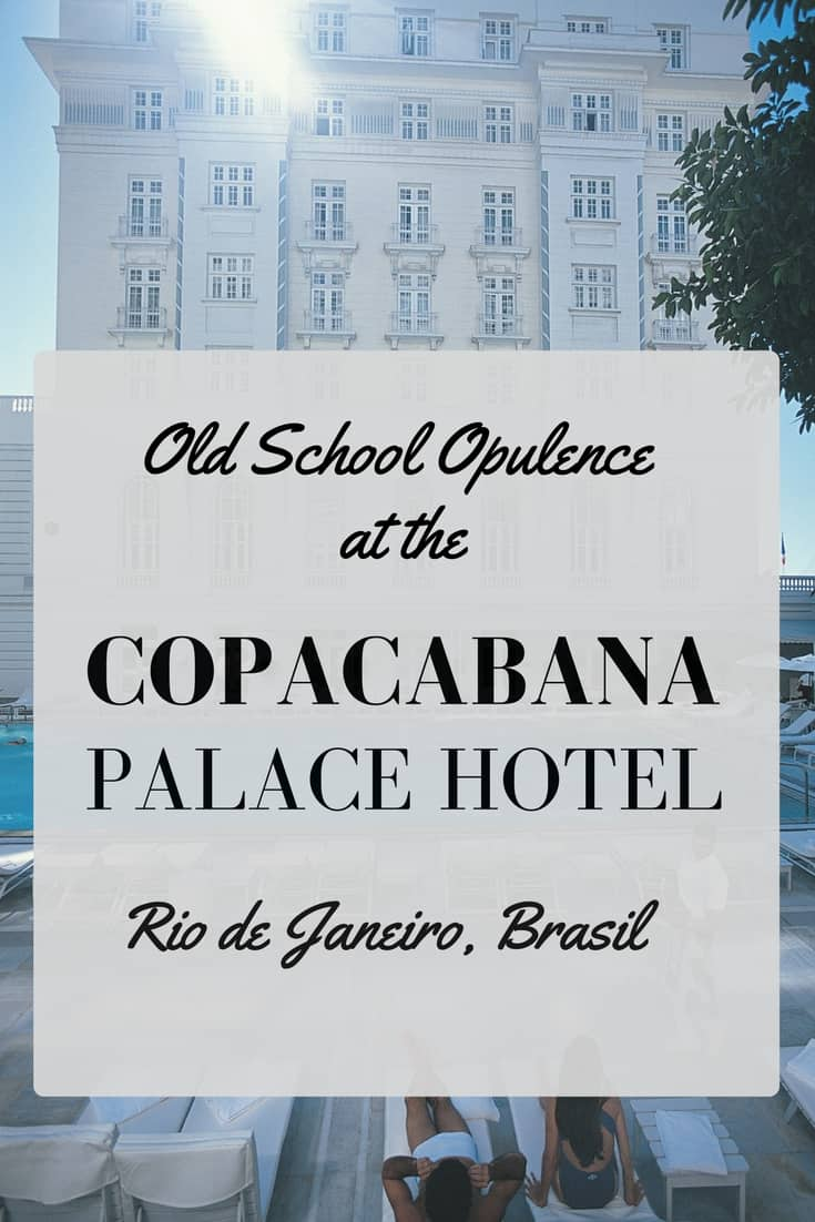 Old School Opulence at the Belmond Copacabana Palace in Rio de Janeiro