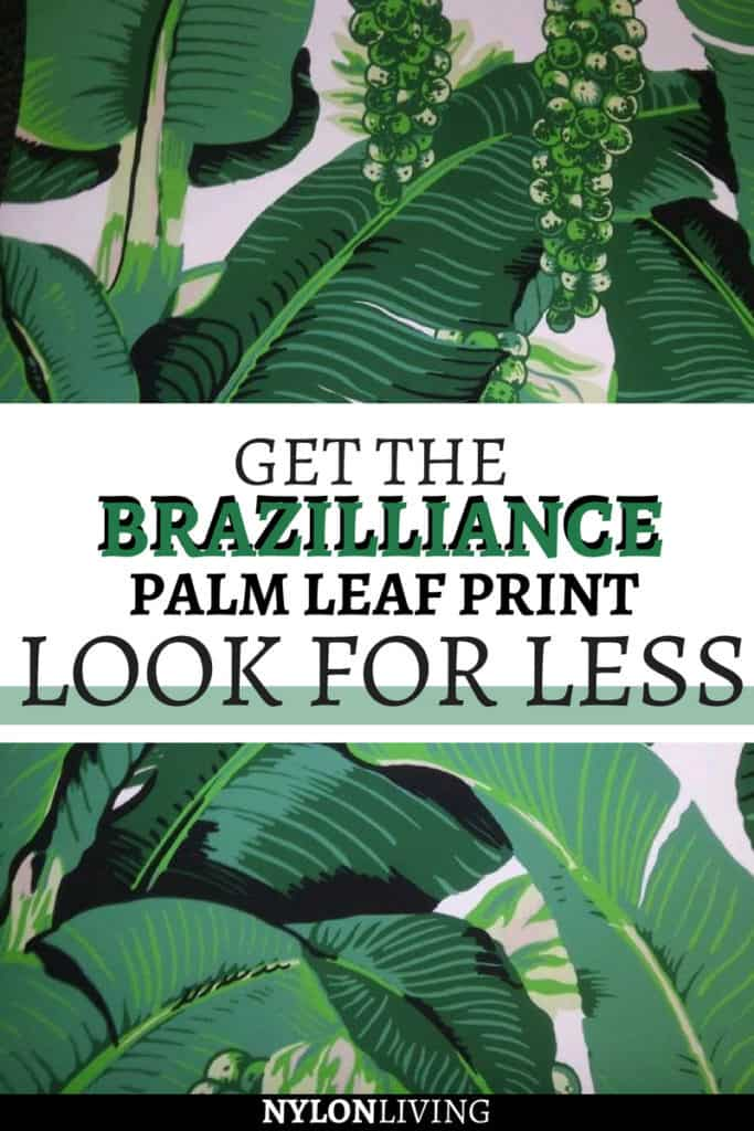 The story behind the palm leaf print Brazilliance and how to get incorporate it in your home without breaking the bank. #interiordesign #homeinspiration #design