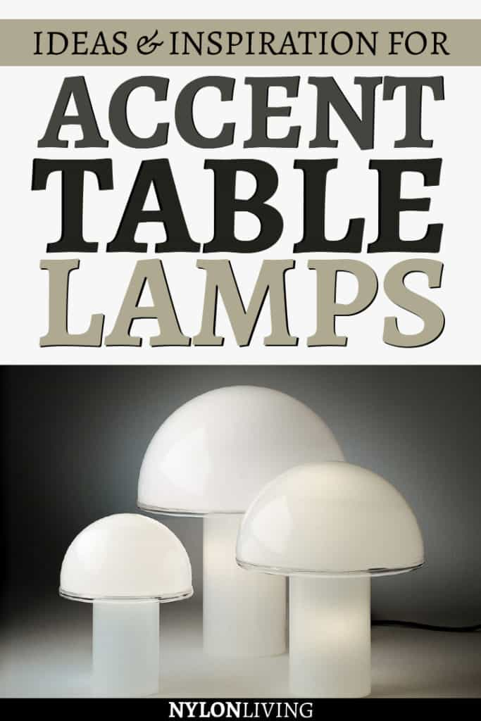 Ideas and inspiration for accent table lamps