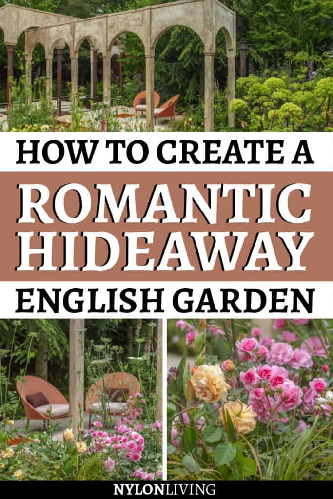 How To Create A Romantic Hideaway English Garden